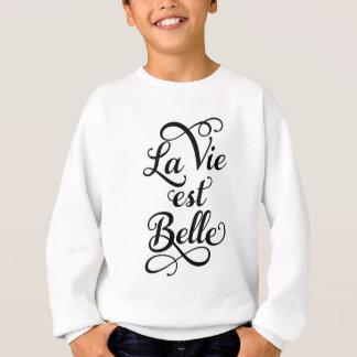 Sweatshirt la La luttent la belle d'est, la vie est belle,