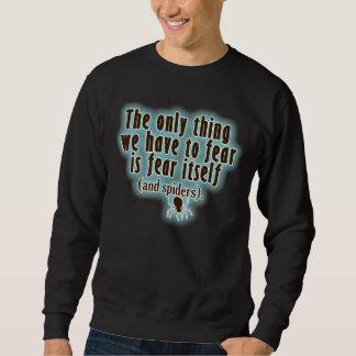 Sweatshirt La seule chose que nous devons craindre est des