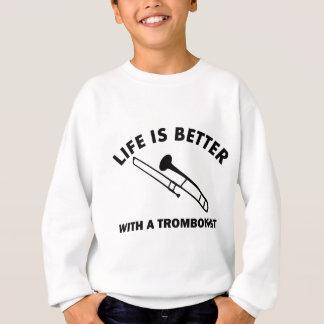 Sweatshirt La vie est meilleure avec un tromboniste