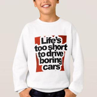 Sweatshirt La vie trop courte pour conduire les voitures