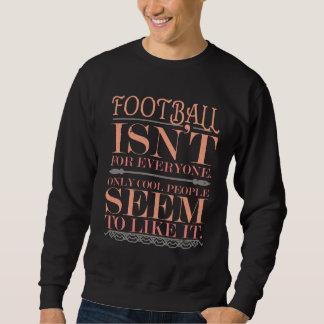Sweatshirt Le football n'est pas pour chacun seulement des