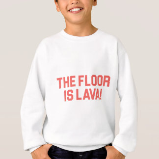 Sweatshirt Le plancher est lave