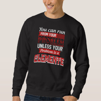 Sweatshirt Le problème est un CLEMENTE. Anniversaire de