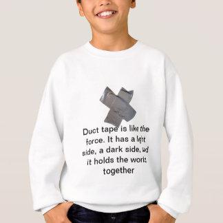 Sweatshirt Le ruban adhésif est comme la force…