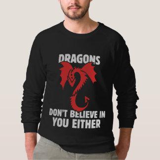 Sweatshirt Les dragons ne croient pas en vous non plus