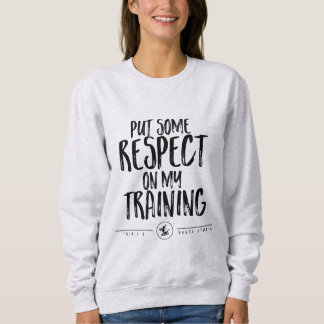 Sweatshirt Mettez un certain respect !
