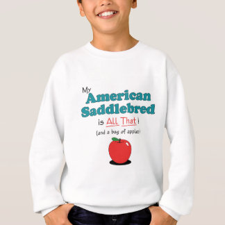 Sweatshirt Mon Saddlebred américain est tout cela ! Cheval