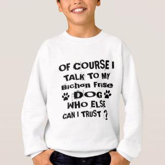 Sweatshirt Naturellement je parle à mes conceptions de chien