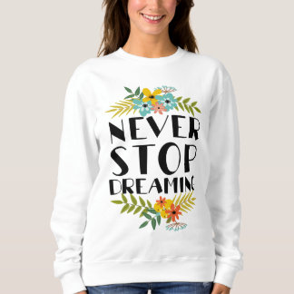 Sweatshirt Ne cessez jamais de rêver