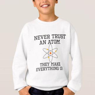 Sweatshirt Ne faites jamais confiance à un atome - la Science