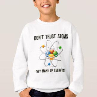 Sweatshirt Ne faites pas confiance aux atomes.  Ils composent