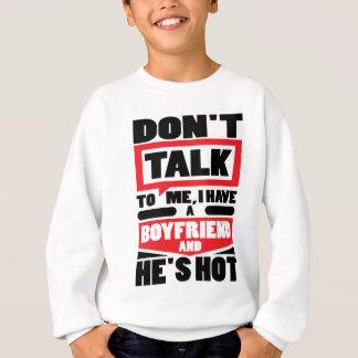 Sweatshirt Ne me parlez pas que j'ai un ami et il est chaud