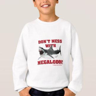 Sweatshirt Ne salissez pas avec Megalodon !