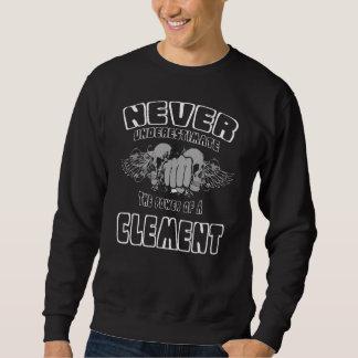 Sweatshirt Ne sous-estimez jamais la puissance d'un CLÉMENT