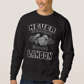 Sweatshirt Ne sous-estimez jamais la puissance d'un LANDON