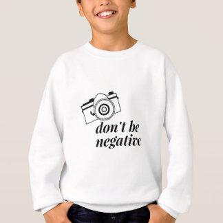 Sweatshirt Ne soyez pas chemise négative de photographie