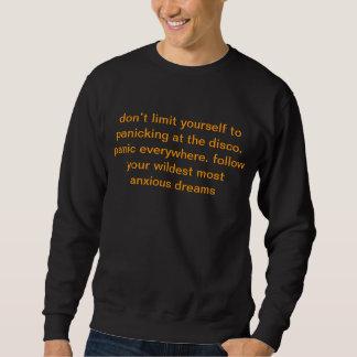 Sweatshirt ne vous limitez pas à la panique à la disco….