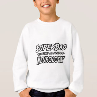 Sweatshirt Neurologue de SuperDad…