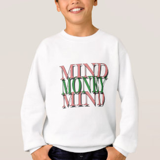 Sweatshirt Occupez-vous sur mon argent, argent sur mon esprit