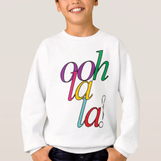 """Sweatshirt """"Oh ! La audacieuse de La !"""" dans des couleurs"""