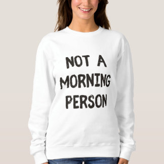 Sweatshirt Pas une personne de matin