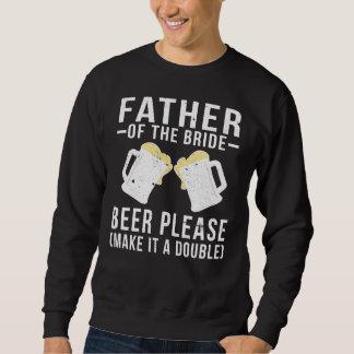Sweatshirt Père de la bière de jeune mariée svp