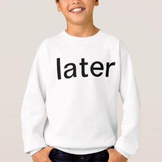 Sweatshirt plus tard