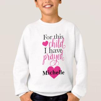 Sweatshirt Pour cet enfant j'ai prié