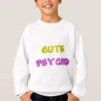 Sweatshirt Psychopathe mignon