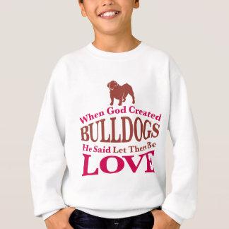 Sweatshirt Quand Dieu a créé des bouledogues