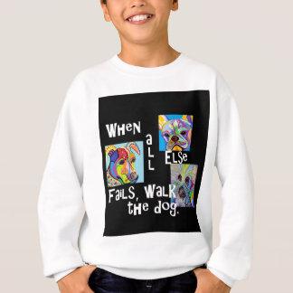 Sweatshirt Quand tout le d'autre échoue, marchent le chien