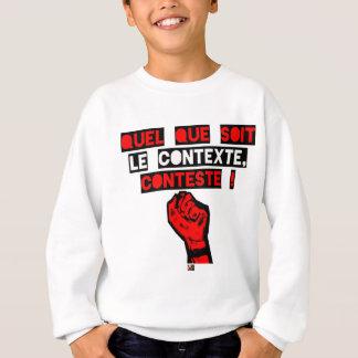 Sweatshirt Quelque soit le CONTEXTE CONTESTE ! - Jeux de Mots