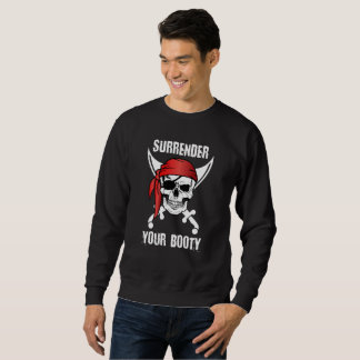 Sweatshirt Rendez votre pirate drôle de butin pour des