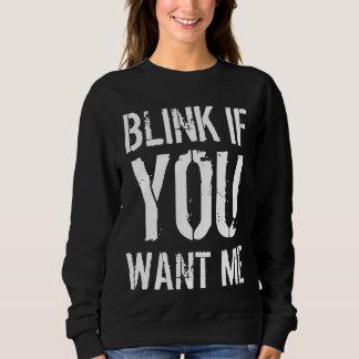 Sweatshirt Si vous me voulez