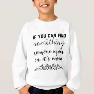 Sweatshirt Si vous pouvez trouver quelque chose chacun