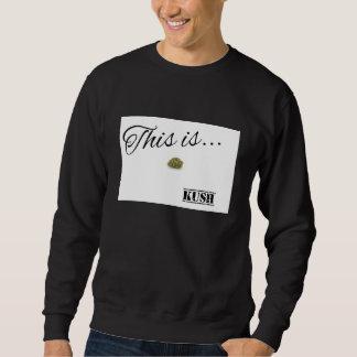 Sweatshirt This is... KUSH