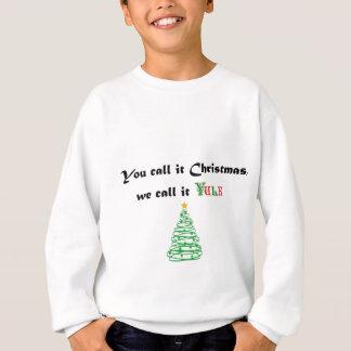 Sweatshirt Vous l'appelez Noël, nous l'appelez Noël