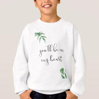 Sweatshirt Vous serez à mon coeur