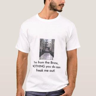 T-shirt 002, je suis du Bronx, RIEN que vous mettez en