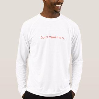 T-shirt 1x White «de Don't sweater ME make cry. «