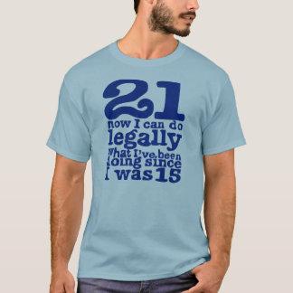 T-shirt 21 maintenant légalement quel Ive faisant puisque