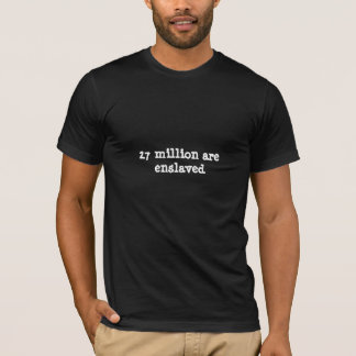 T-shirt 27 millions sont asservis