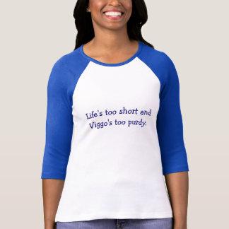 T-shirt 2 trop courts de la vie