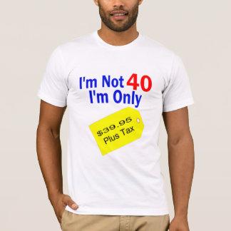 T-shirt $39,95 Anniversaire drôle d'impôts plus