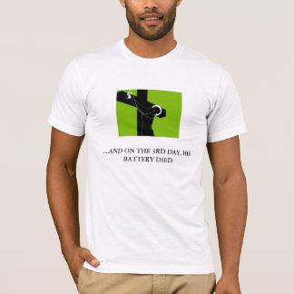T-shirt 3ème jour,….ET le 3ème JOUR, SA BATTERIE EST MORTE