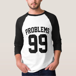 T-shirt 99 problèmes