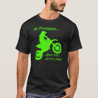 T-shirt 99 problèmes mais MX n'est pas un ! Vert sur le
