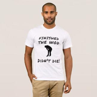 T-shirt A fini le WOD - chemise Crossfit-Inspirée de
