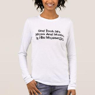 T-shirt À Manches Longues Dieu a pris mon désordre et lui a fait son message