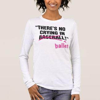 T-shirt À Manches Longues Il n'y a AUCUN PLEURER dans le ballet !